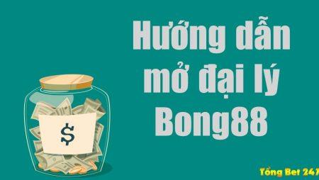 Hướng dẫn cách mở đại lý Bong88 tại Việt Nam