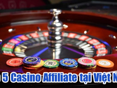 Top 5 Casino Affiliate tại Việt Nam